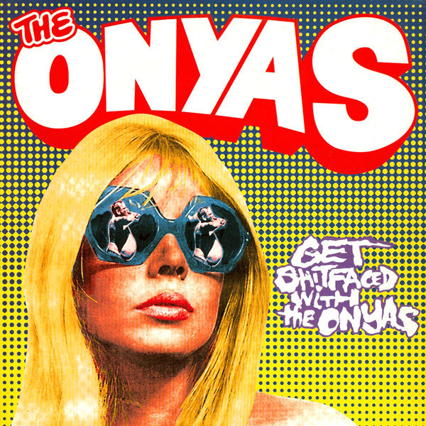 The Onyas - Get Shitfaced With... LP