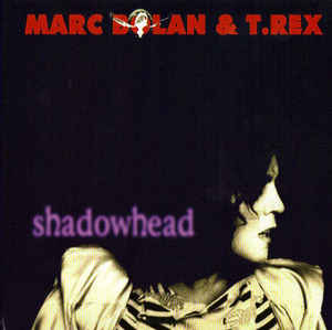 Marc Bolan and T Rex - Shadowhead LP RECORD STORE DAY 2020