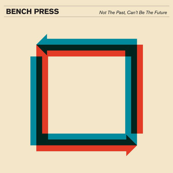 Bench Press - Not The Past, Can't Be The Future LP