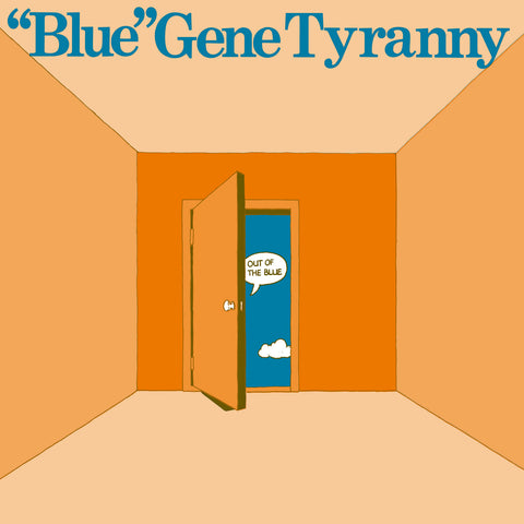 'Blue' Gene Tyranny - Out Of The Blue LP