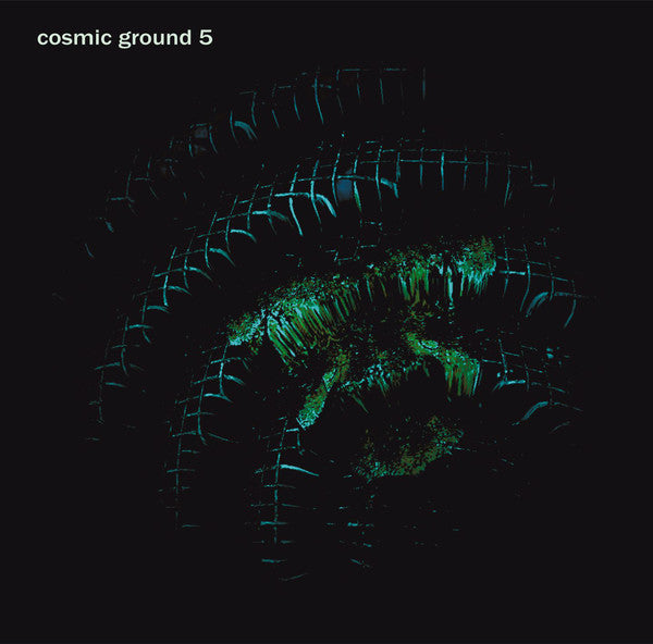 Cosmic Ground - 5 LP