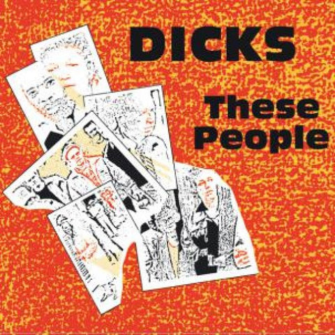Dicks - These People