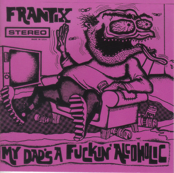 Frantix - My Dad's A Fuckin' Alcoholic LP