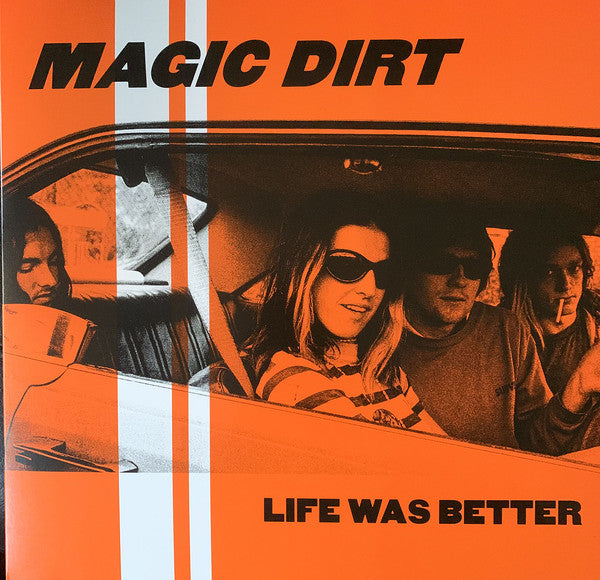 Magic Dirt - Life Was Better LP