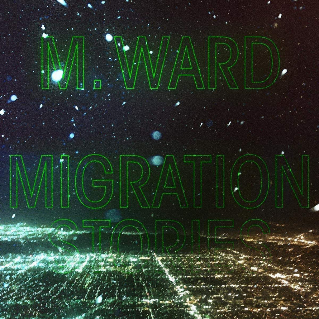 M. Ward - Migration Stories LP