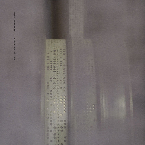 Oren Ambarchi - Audience Of One 2LP