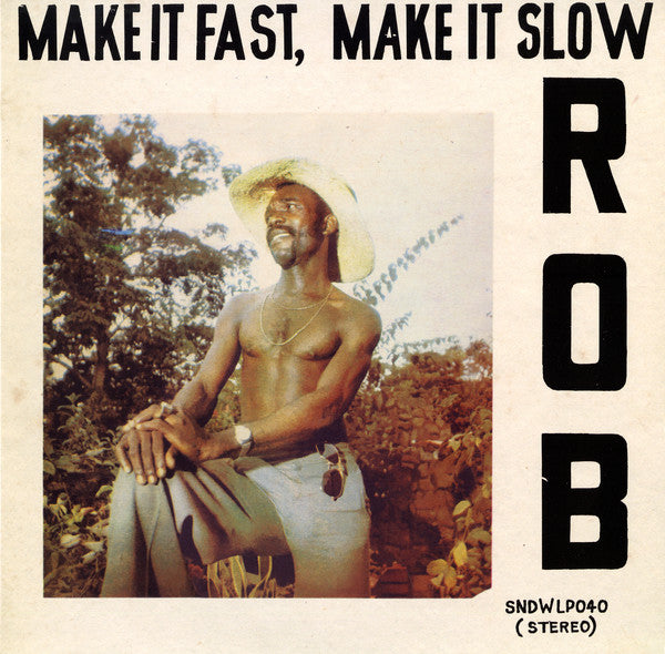 Rob - Make It Fast Make It Slow LP