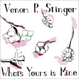 Venom P. Stinger - What's Yours Is Mine LP
