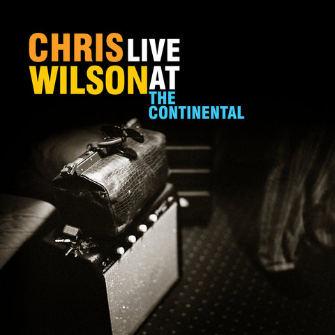 Chris Wilson - Live At The Continental 2LP