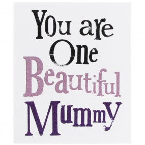 You are one Beautiful Mummy Card