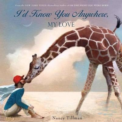 I'd know you anywhere my love  Nancy Tillman