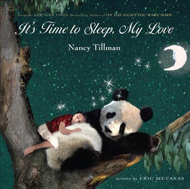 It's Time to Sleep, My Love Nancy Tillman