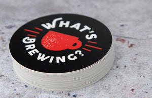 Custom Printed Round What's Brewing Coffee Shop Stickers by Rockin Monkey of San Antonio
