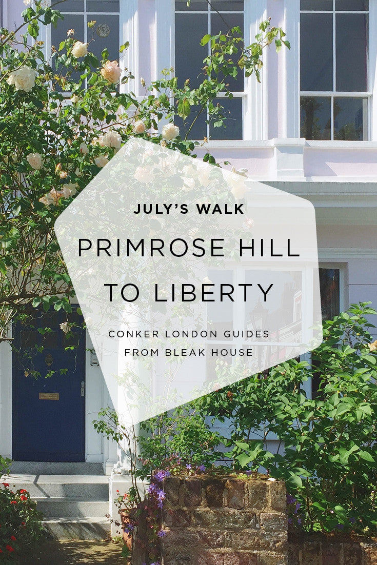Bleak House July Guide | Primrose Hill to Liberty