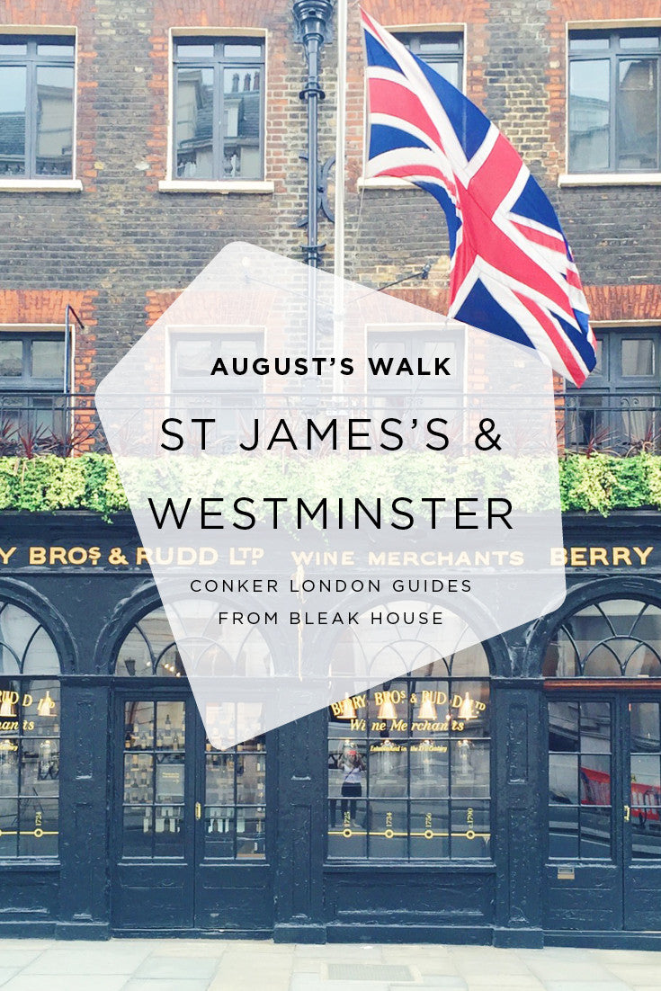 August's Bleak House Guide is walk through St James's and Westminster taking in some of the world's oldest shops, some pelicans, Big Ben and two royal palaces.  Click through to download our hand drawn map of the walk.