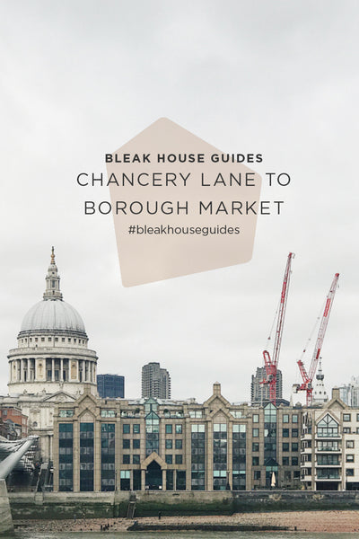 Bleak House Guide March | Chancery Lane to Borough Market