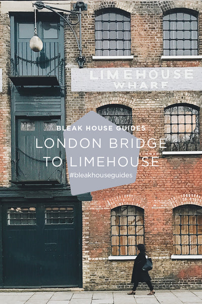 Bleak House Guide February | London Bridge to Limehouse