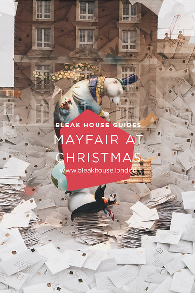 Bleak House Guide December | Mayfair at Christmas