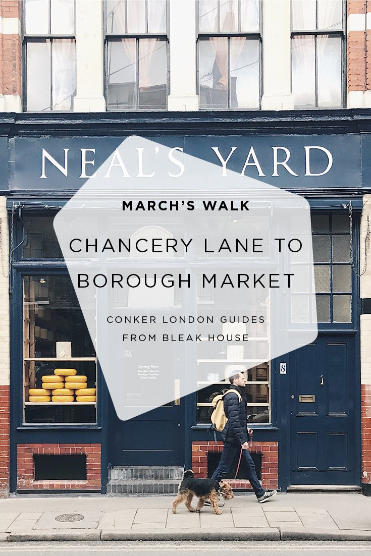 A walk from Chancery Lane to Borough Market