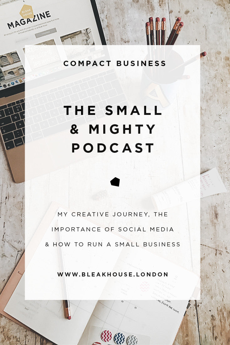 Bleak House on the Small & Mighty Podcast. Founder Annabel Bird discusses changing careers, running a small business and why getting fired might be the best thing that can happen to you.