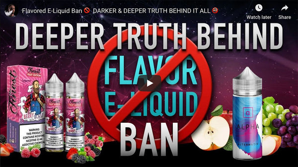 Flavored eLiquid Ban 🚫Darker & Deeper Truth..