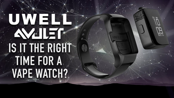 Uwell Amulet Vape Watch | The Time for Vape Watch Has Come