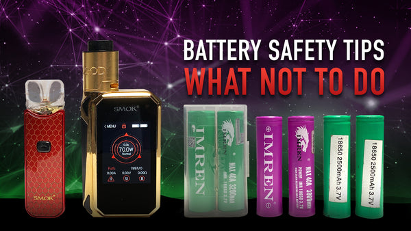 Handy Tips for Vape Battery Safety Do's and Don'ts