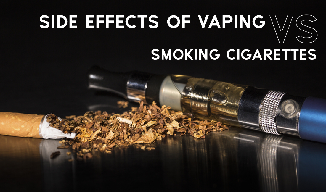 Side effects of vaping vs. smoking cigarettes