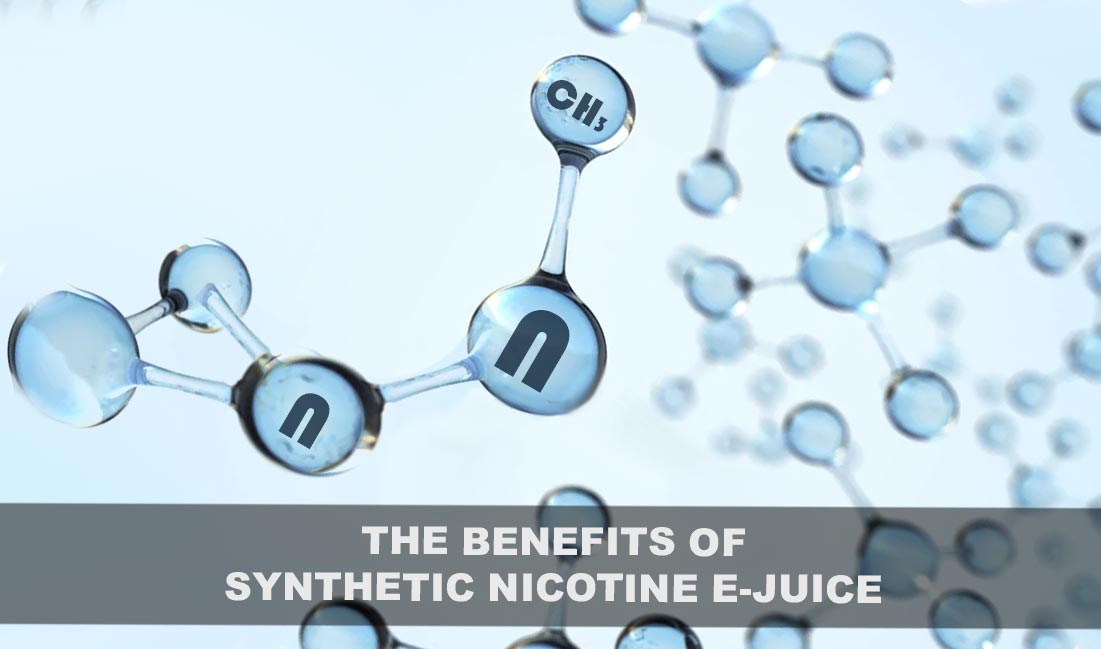 The Benefits of Synthetic Nicotine E-Juice