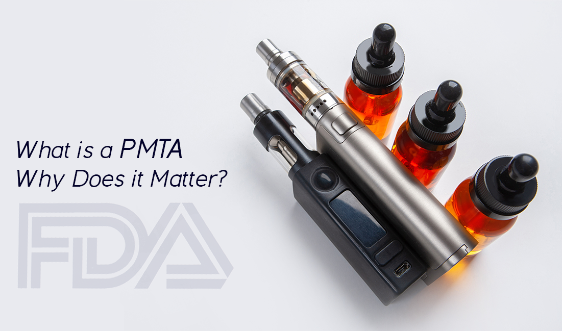 What is a PMTA Why Does it Matter?