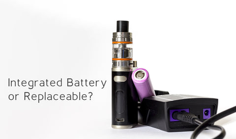Integrated Battery or Replaceable