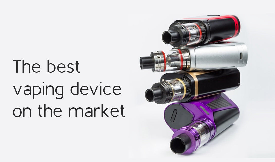 The best vaping device on the market