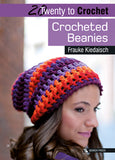 Twenty to Make - Crocheted Beanies