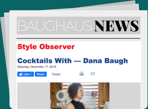 Cocktails With — Dana Baugh