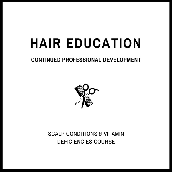 CPD - Scalp Conditions & Vitamin Deficiencies Course