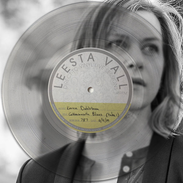 Direct-To-Vinyl Live Session #787: Karen Dahlstrom