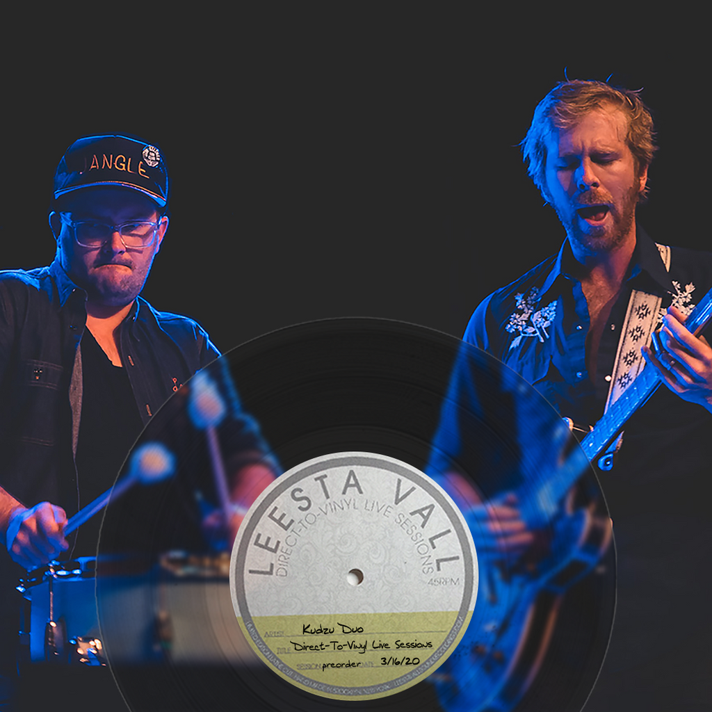 Direct-To-Vinyl Live Session Preorder: Kudzu Duo