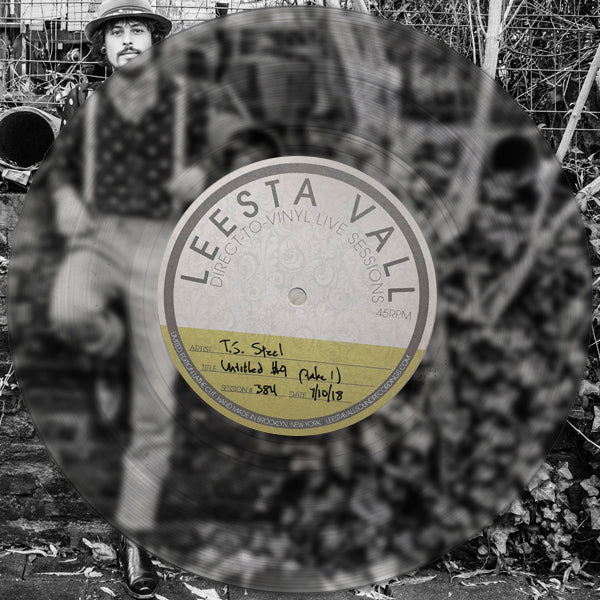 Direct-To-Vinyl Live Session #0384: T.S. Steel