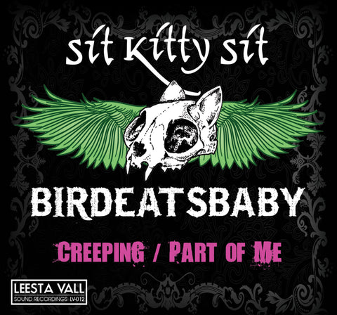 Sit Kitty Sit / Bird Eats Baby Limited Edition Split 7″ Lathe Cut Record