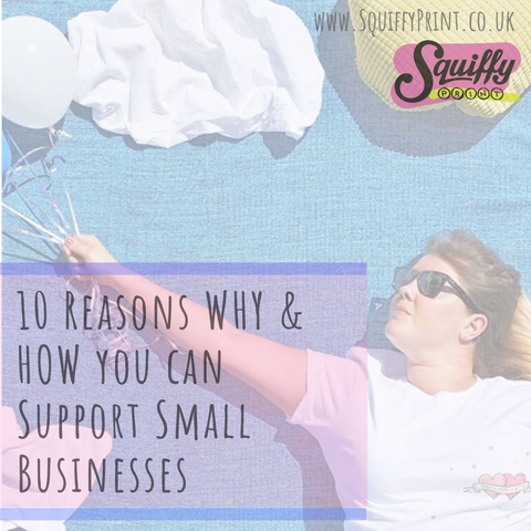10 Reasons WHY & HOW you can Support Small Businesses