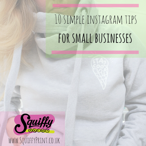 #SquiffyPrint : 10 Simple Instagram Tips for Small Businesses