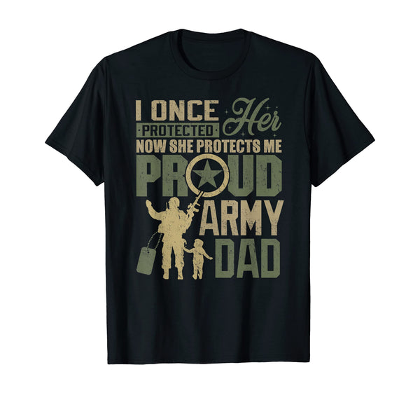 Proud Army Dad I Once Protected T-shirts