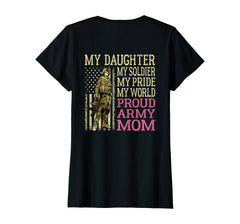 My Daughter Soldier Proud Army Mom T-shirts