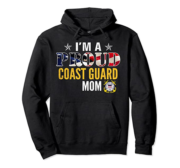 I'm A Proud Coast Guard Mom Hoodie