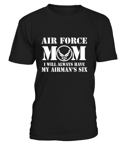 Air Force Mom Has Your Six T-shirts