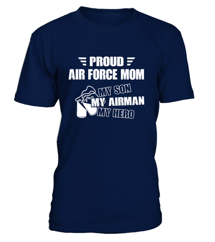 Air Force Mom My Son Airman Hero T-shirts