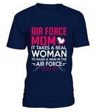 Air Force Mom It Takes T-shirts - MotherProud