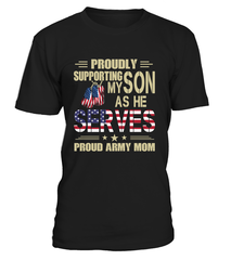 Army Mom Proudly Support My Son T-shirts