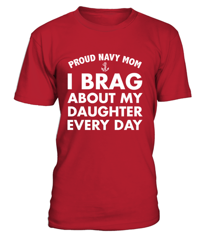 Proud Navy Mom Brag Every Day T-shirts