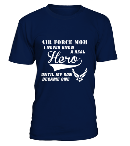 Air Force Mom A Real Hero T-shirts - MotherProud